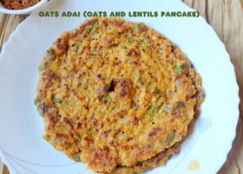 Oats Adai Or Oats And Lentils Pancake - Plattershare - Recipes, Food Stories And Food Enthusiasts