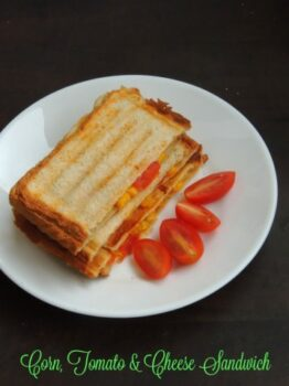 Grilled Sweet Corn,Cherry Tomato &Amp; Cheese Sandwich - Plattershare - Recipes, Food Stories And Food Enthusiasts