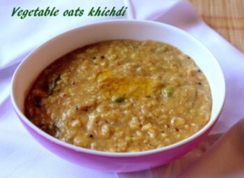 Vegetable Oats Khichdi Recipe - Healthy Breakfast Recipes - Oats Recipes - Plattershare - Recipes, Food Stories And Food Enthusiasts