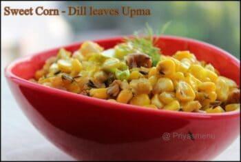 Sweet Corn - Dill Leaves Upma - Plattershare - Recipes, Food Stories And Food Enthusiasts