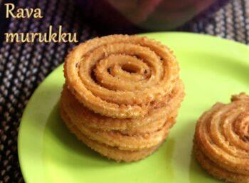 Rava Murukku - Plattershare - Recipes, Food Stories And Food Enthusiasts