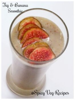 Fresh Fig &Amp; Banana Smoothie - Plattershare - Recipes, Food Stories And Food Enthusiasts