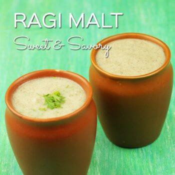 Ragi Malt - Sweet And Savory - Plattershare - Recipes, Food Stories And Food Enthusiasts
