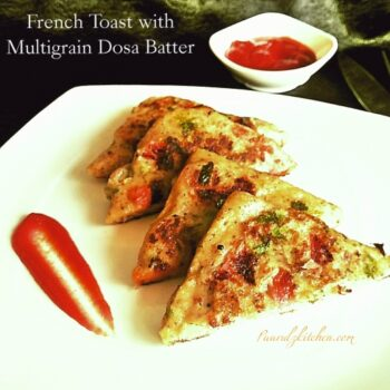 Desi French Toast With Multigrain Dosa Batter - Plattershare - Recipes, Food Stories And Food Enthusiasts