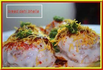 Bread Dahi Bhalla - Plattershare - Recipes, Food Stories And Food Enthusiasts