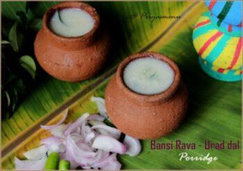 Bansi Rava Urad Dal Porridge - Plattershare - Recipes, Food Stories And Food Enthusiasts