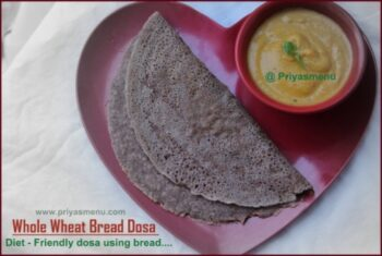 Whole Wheat Bread Dosa - Plattershare - Recipes, Food Stories And Food Enthusiasts