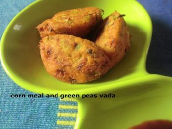 Corn Meal And Green Peas Vada - Plattershare - Recipes, Food Stories And Food Enthusiasts