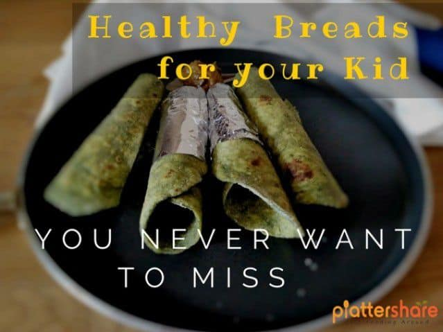 9 Healthy Parathas (Indian Breads) For Your Kids - You Don'T Want To Miss. - Plattershare - Recipes, Food Stories And Food Enthusiasts