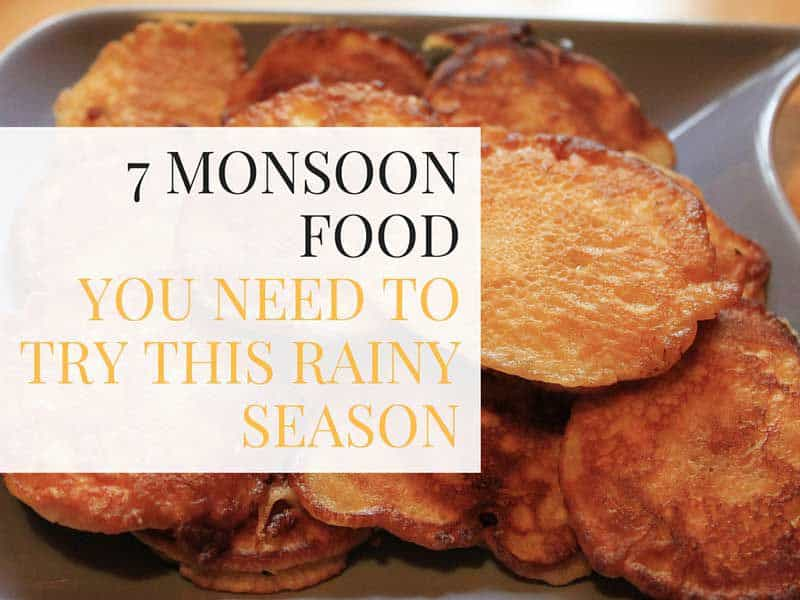 7 Monsoon Food You Need To Try This Rainy Season - Plattershare - Recipes, Food Stories And Food Enthusiasts