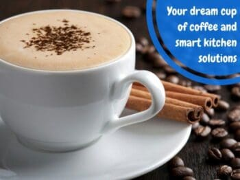 Your Dream Cup Of Coffee And Smart Kitchen Solutions - Plattershare - Recipes, Food Stories And Food Enthusiasts