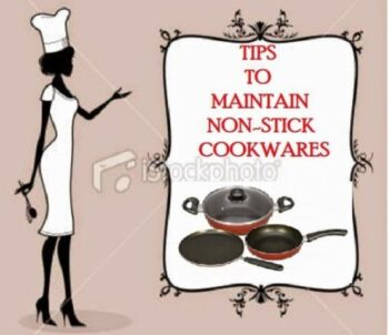 Tips To Maintain Non-Stick Cookwares - Plattershare - Recipes, Food Stories And Food Enthusiasts