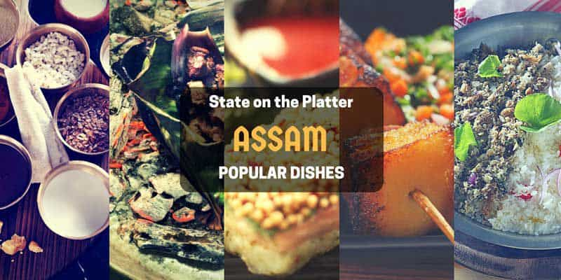 13 Things To Eat When In The Land Of Bihu And Tea - Assam - Plattershare - Recipes, Food Stories And Food Enthusiasts