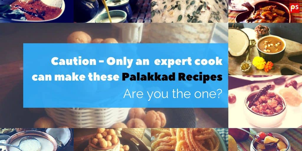 Caution - Only An Expert Cook Can Make These Palakkad Recipes, Are You The One? - Plattershare - Recipes, Food Stories And Food Enthusiasts