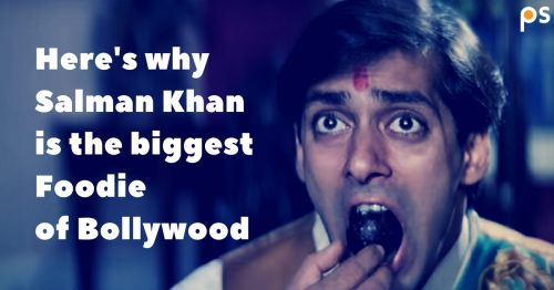 Salman Khan Is The Biggest Foodie Of Bollywood And Here'S Why! - Plattershare - Recipes, Food Stories And Food Enthusiasts