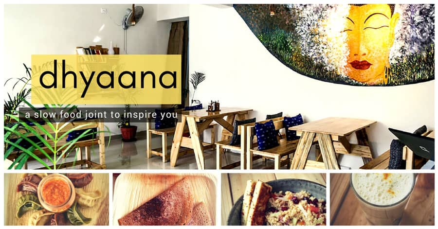 Dhyaana - A Slow Food Joint To Inspire You - Plattershare - Recipes, Food Stories And Food Enthusiasts