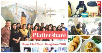 Plattershare Home Chef Meet, Bangalore 2018 - Plattershare - Recipes, Food Stories And Food Enthusiasts