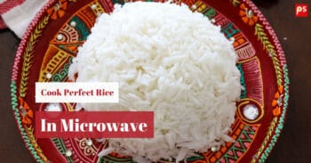 Cooking Rice In Microwave - How To Cook Perfect Rice In Microwave - Plattershare - Recipes, Food Stories And Food Enthusiasts