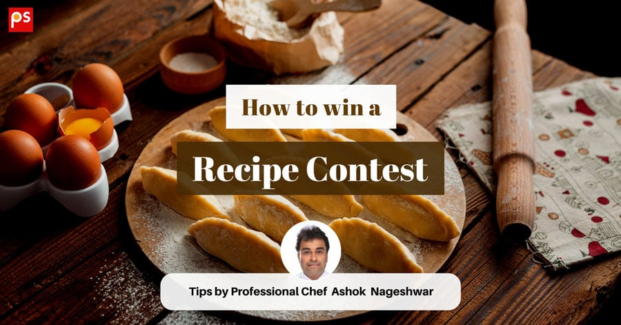 How To Win A Recipe Contest? Tips By A Professional Chef - Plattershare - Recipes, Food Stories And Food Enthusiasts