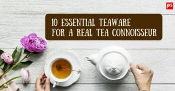 10 Essential Teaware For A Real Tea Connoisseur - Plattershare - Recipes, Food Stories And Food Enthusiasts