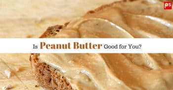 Is Peanut Butter Good For You? Nutritional Content Of Peanut Butter - Plattershare - Recipes, Food Stories And Food Enthusiasts