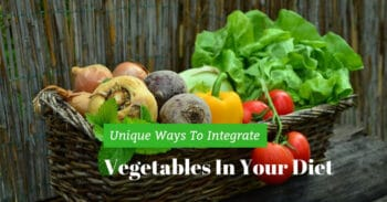Unique Ways To Integrate Vegetables In Your Diet - Healthy Eating - Plattershare - Recipes, Food Stories And Food Enthusiasts