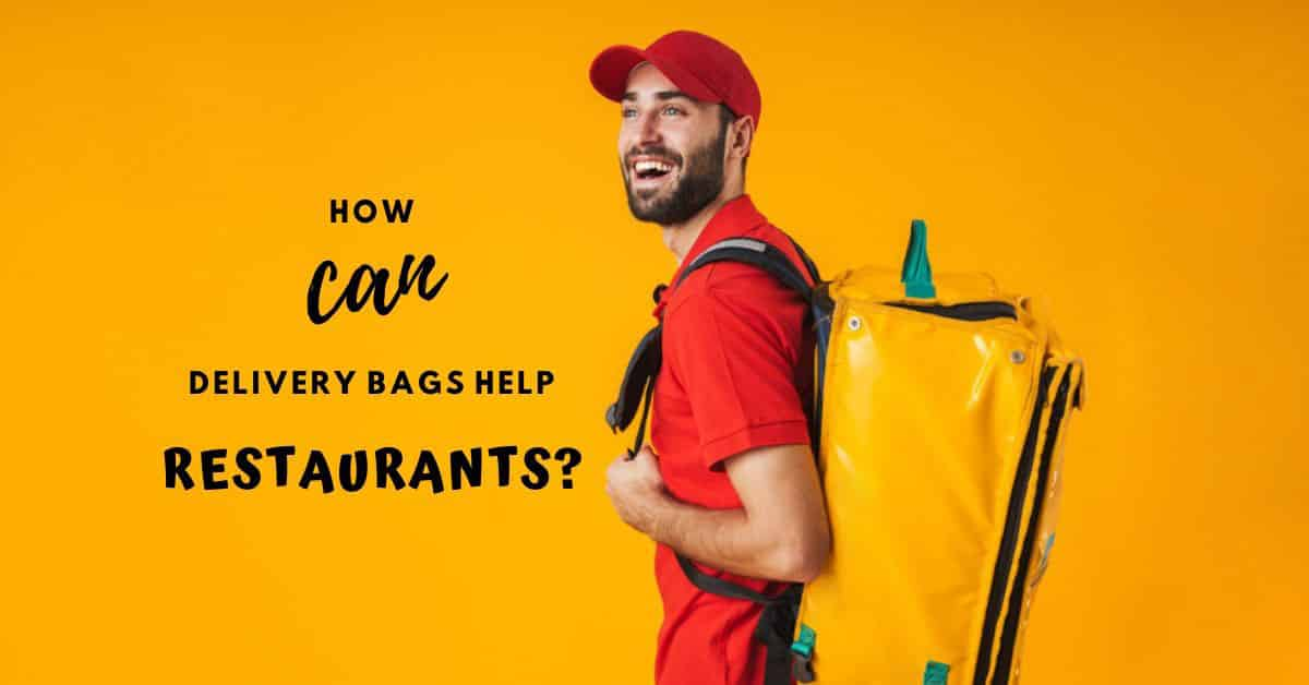 How Can Delivery Bags Help Restaurants? - Plattershare - Recipes, Food Stories And Food Enthusiasts