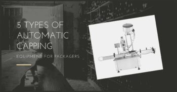 5 Types Of Automatic Capping Equipment For Packagers - Plattershare - Recipes, Food Stories And Food Enthusiasts