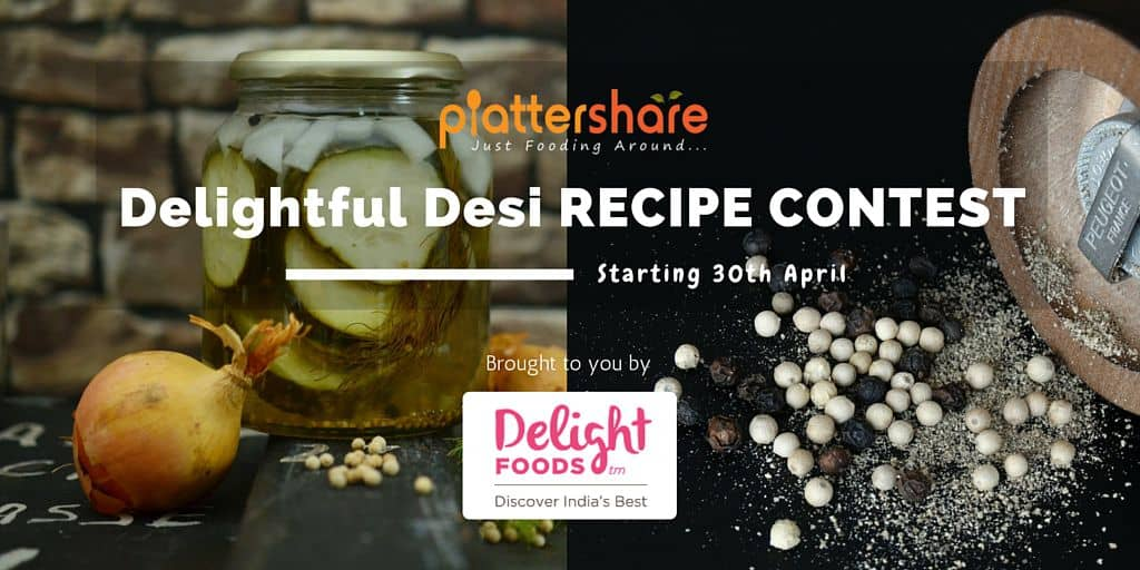 Delightful Desi Recipe Contest - Plattershare - Recipes, Food Stories And Food Enthusiasts